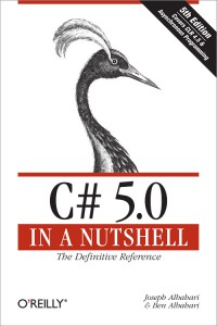 C# 5.0 in a Nutshell, The Definitive Reference